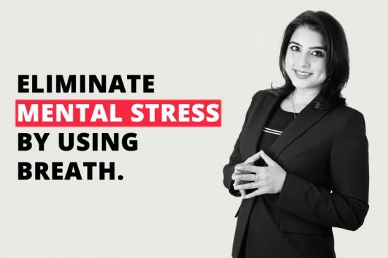 Eliminate Mental Stress by Using Breath