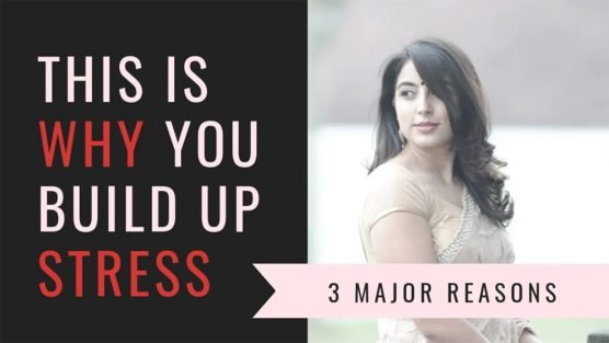 3 Reasons Why We Get Stressed and Build Tension