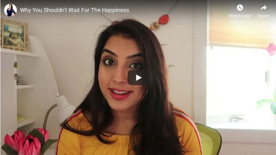 Why You Shouldn't Postpone Your Happiness