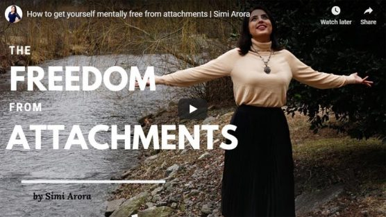 How to get yourself mentally free from Attachments
