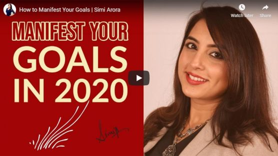How to Manifest Your Goals | Simi Arora